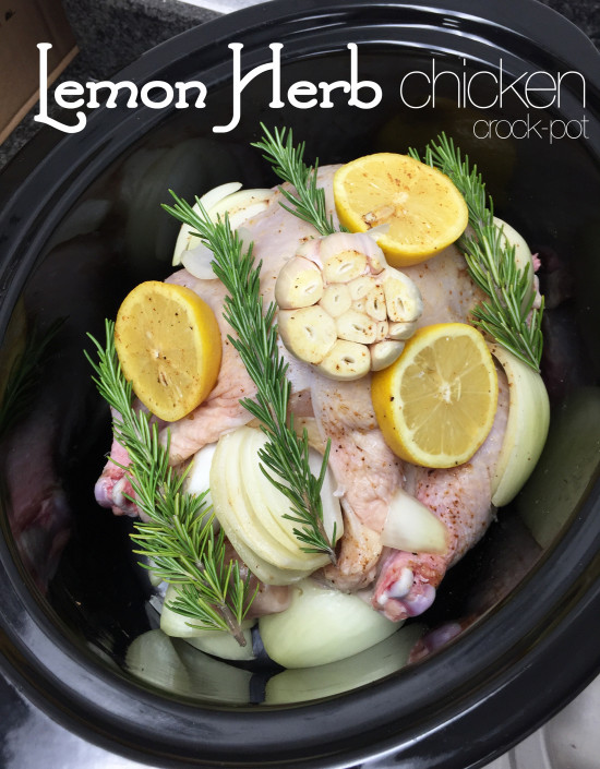 Lemon Herb Chicken Crockpot Garlic Onion Rosemary Crock Pot Kosher Chicken Summer Dinner Easy Quick Best Healthy Whole Raw Chicken Recipe